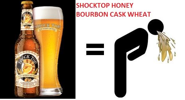 shock top honey bourbon cask wheat vomit-inducing